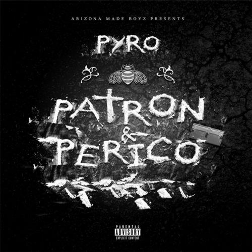 Pyro – Patron & Perico