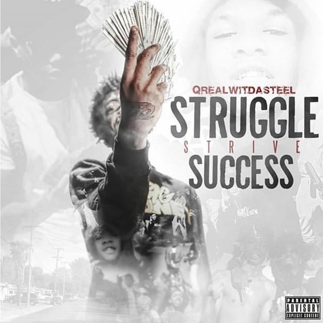 QRealWitDaSteel – Struggle Strive Success