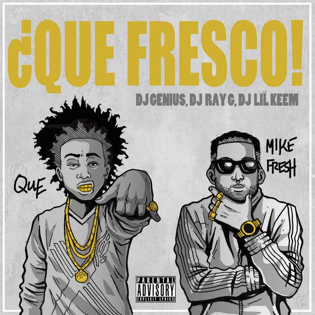 QUE. & Mike Fresh – ¿QUE FRESCO!