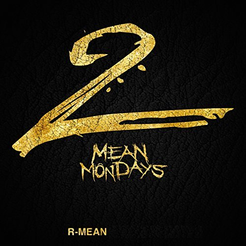 R-Mean – Mean Mondays 2 (Hosted By DJ Carisma)