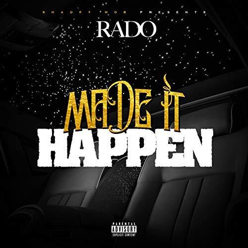 Rado – Made It Happen