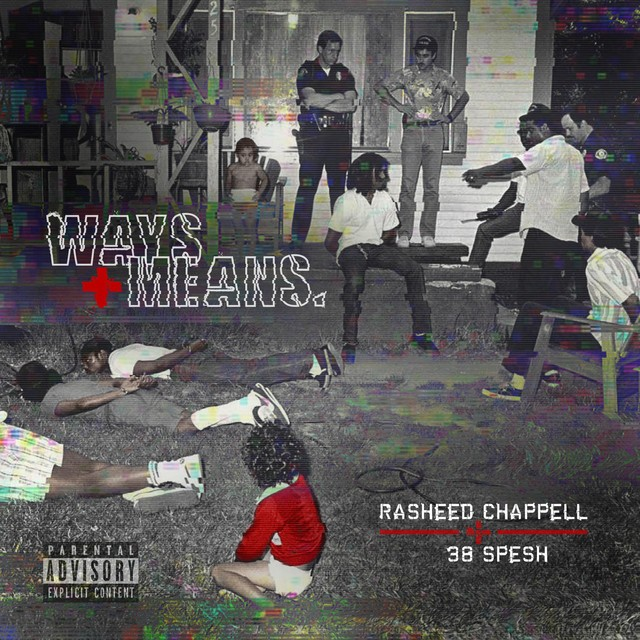 Rasheed Chappell & 38 Spesh – Ways And Means