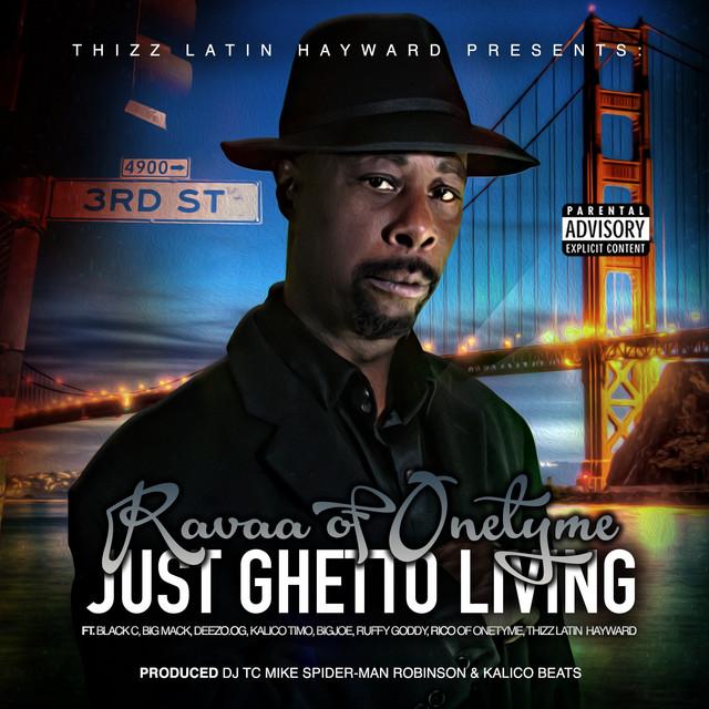 Ravaa – Just Ghetto Living