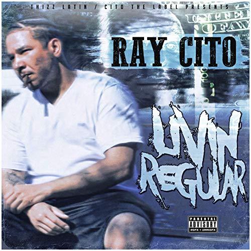 Ray Cito – Livin Regular