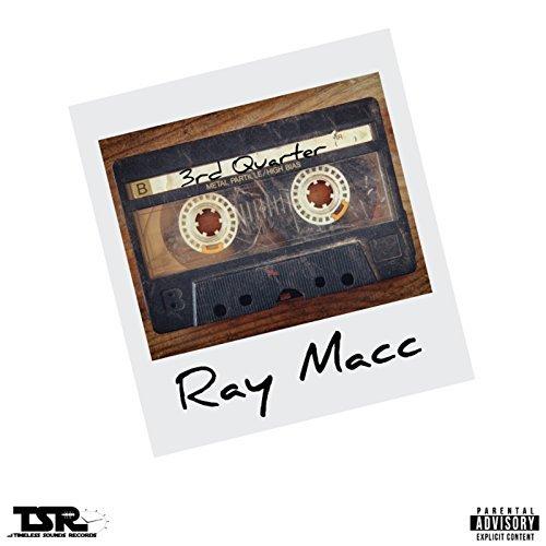 Ray Macc – 3rd Quarter