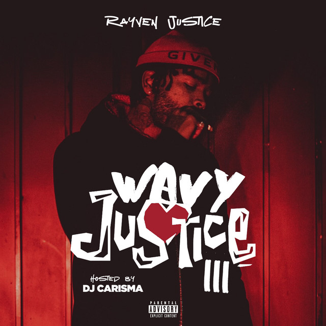 Rayven Justice – Wavy Justice 3 [Hosted By DJ Carisma]