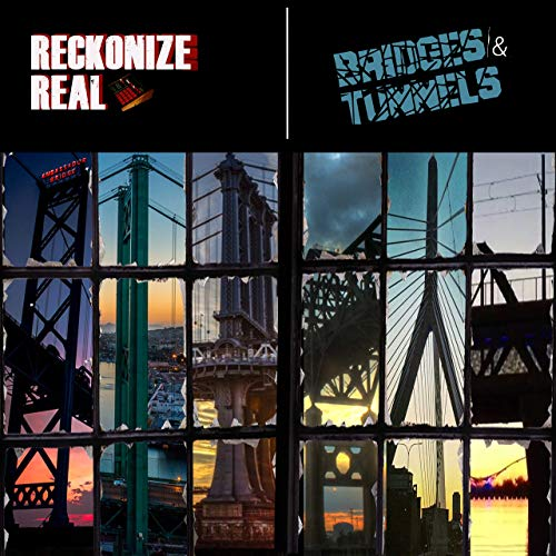 Reckonize Real – Bridges & Tunnels