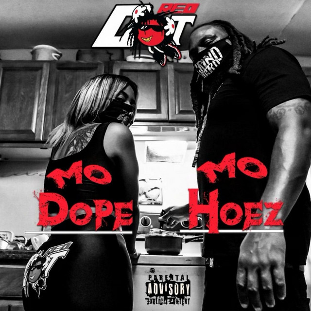 Red Dot – Mo Dope Mo Hoez