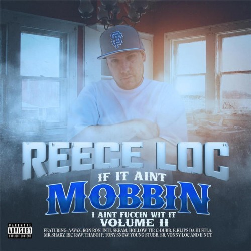 Reece Loc – If It Ain't Mobbin' I Ain't Fuccin' Wit' It Vol. 2