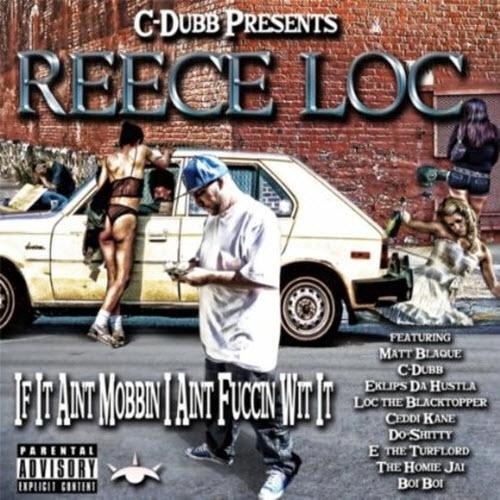 Reece Loc – If It Ain't Mobbin' I Ain't Fuccin' Wit It