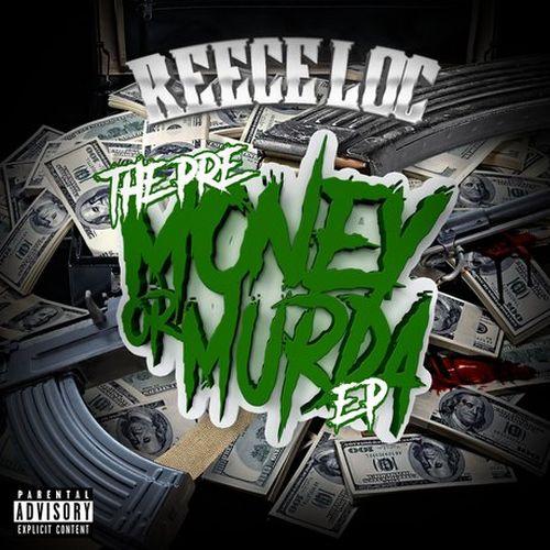 Reece Loc – Pre-Money Or Murda