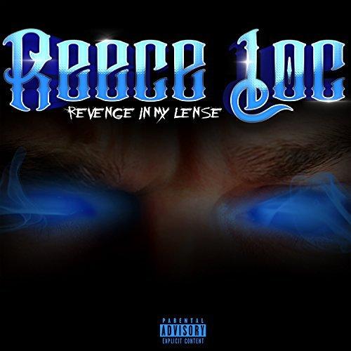 Reece Loc – Revenge In My Lense