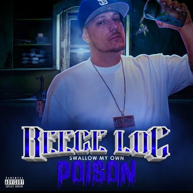 Reece Loc – Swallow My Own Poison