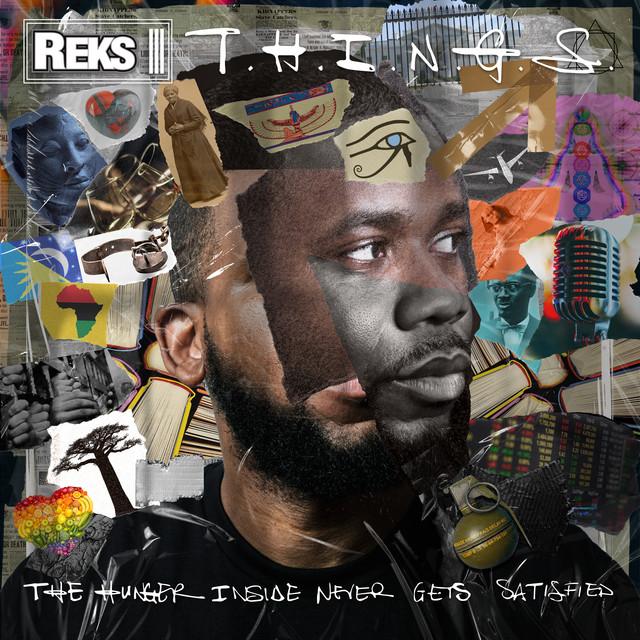 Reks – T.H.I.N.G.S. (The Hunger Inside Never Gets Satisfied)