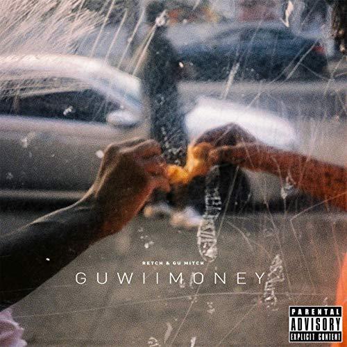 Retch & Gu Mitch – GuWiiMoney