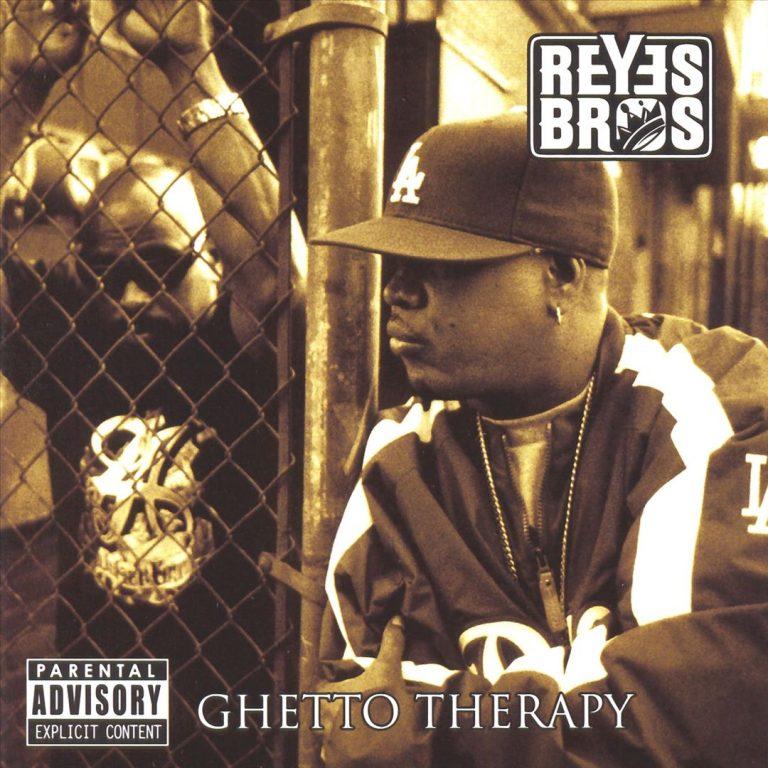 Reyes Bros – Ghetto Therapy