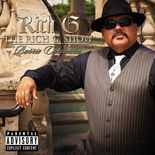 Rich G – The Rich G Show Barrio Chronicles