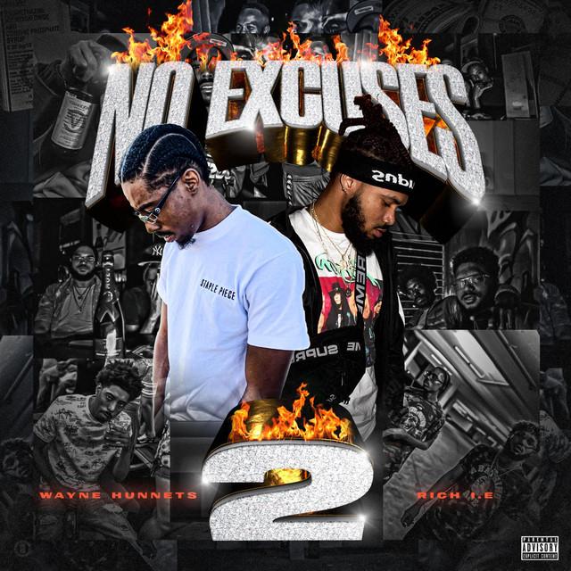 Rich I.E. & Wayne Hunnets – No Excuses 2