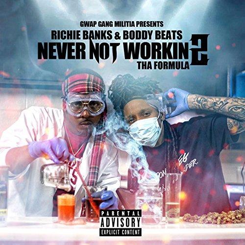 Richie Banks & Boddy Beats – Never Not Workin 2: Tha Formula
