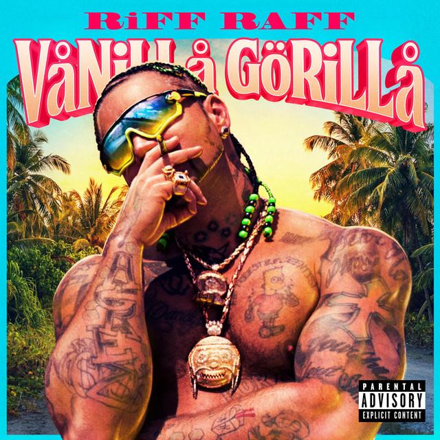 Riff Raff – Vanilla Gorilla