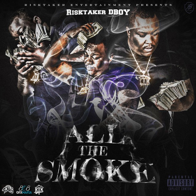 RiskTaker D-Boy – All The Smoke