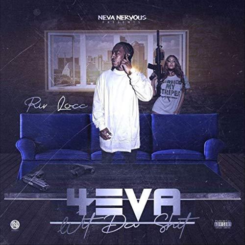 Riv Locc – 4 Eva Wit Da Shit