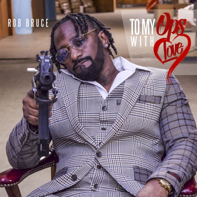 Rob Bruce – To My Opps With Love