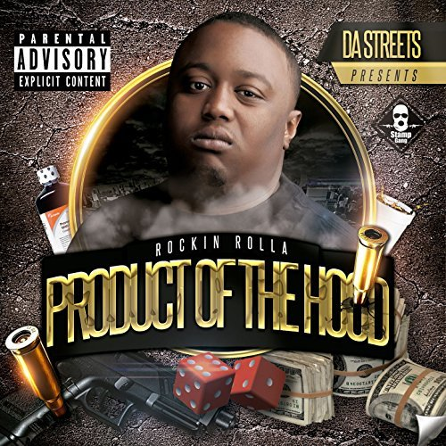 Rockin Rolla – Product Of The Hood
