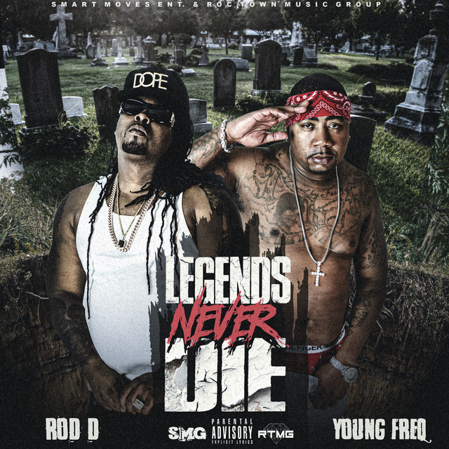Rod D & Young Freq – Legends Never Die