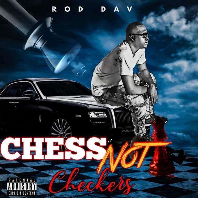 Rod Dav – Chess Not Checkers