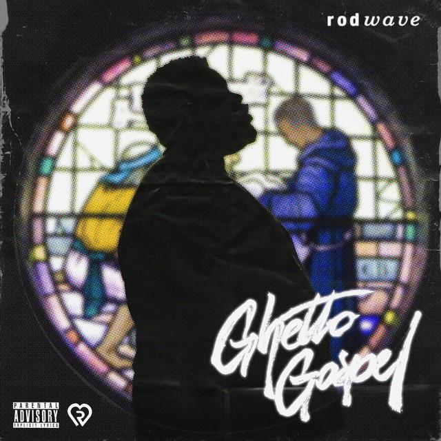 Rod Wave – Ghetto Gospel