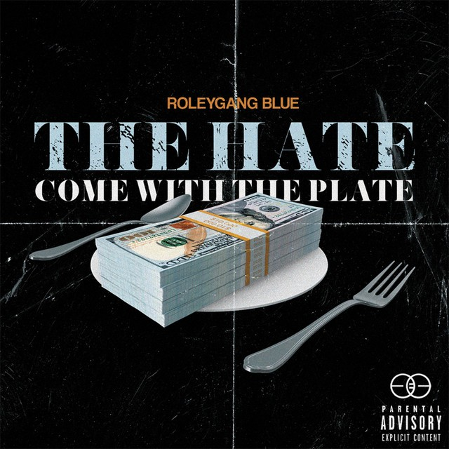 Roleygangblue – The Hate Come With Plate