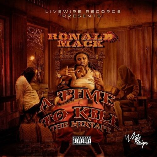 Ronald Mack - Bankmoney Ent. & Livewire Records Presents A Time To Kill