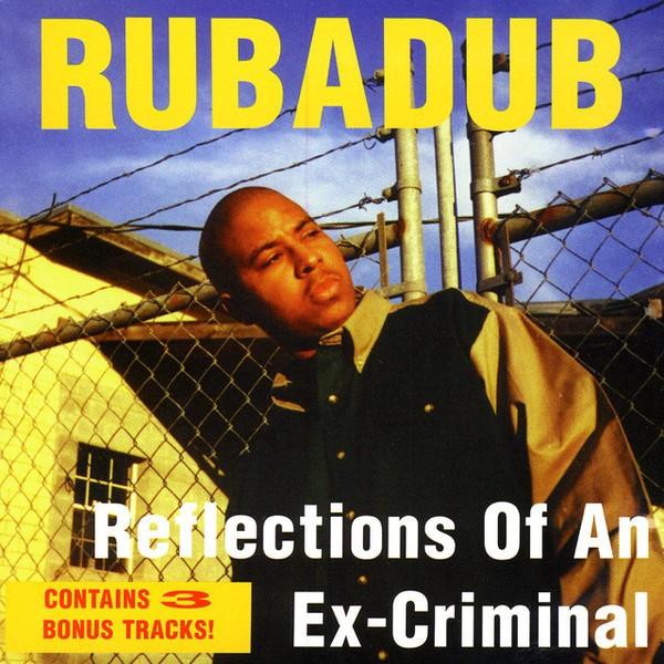 Rubadub – Reflections Of An Ex-Criminal
