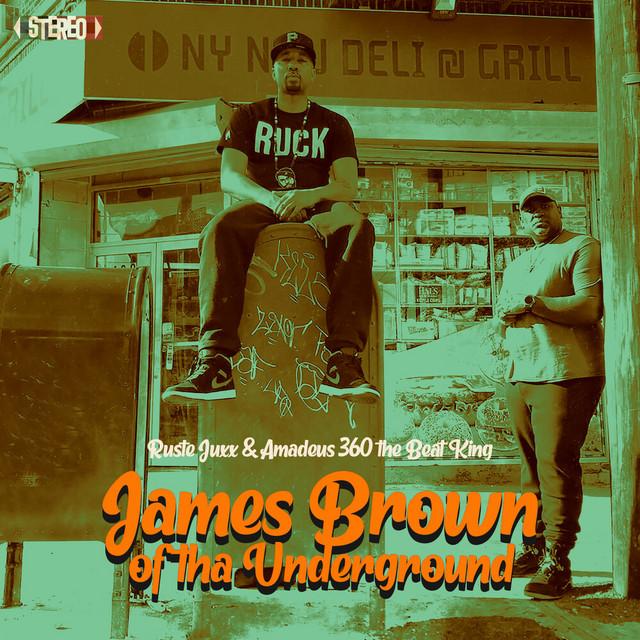 Ruste Juxx & Amadeus 360 The Beat King – James Brown Of Tha Underground