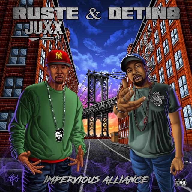 Ruste Juxx & Detin8 – Impervious Alliance