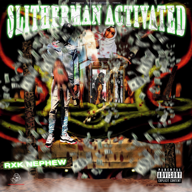 Rx Nephew – Slitherman Activated