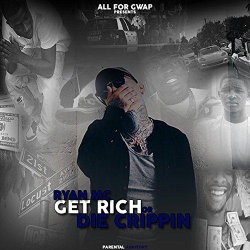 Ryan MC – Get Rich Or Die Crippin'