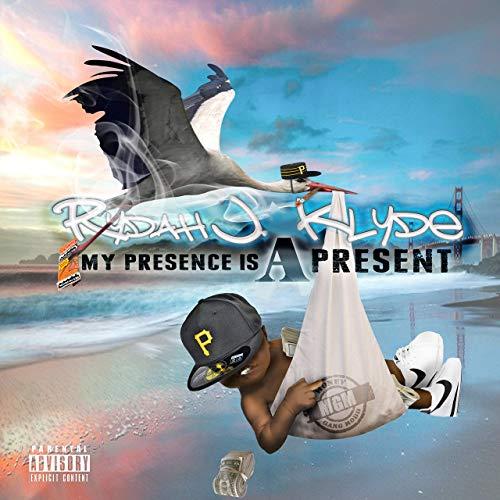 Rydah J. Klyde – My Presence Is A Present