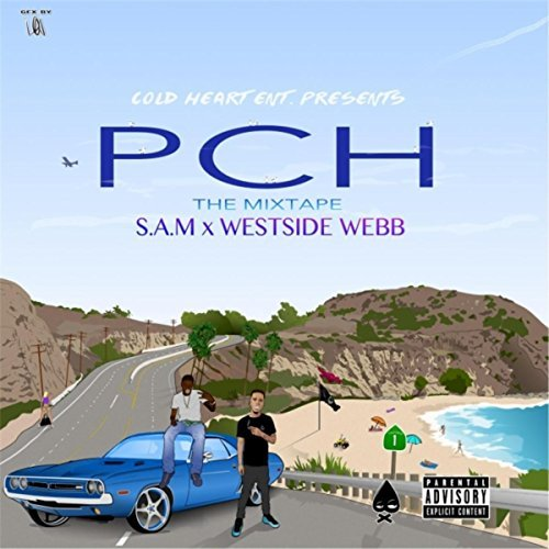 S.A.M & Westside Webb – PCH: The Mixtape