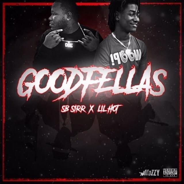 SB Sirr & Lil Hot – Goodfellas – EP