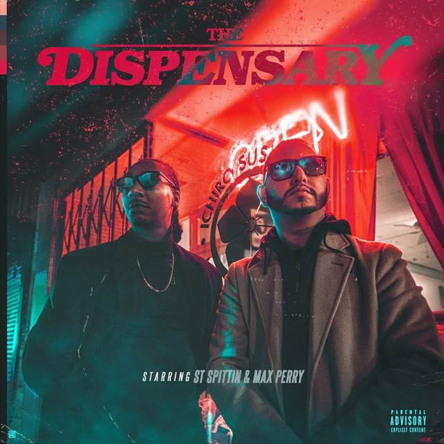 ST Spittin & Max Perry – The Dispensary
