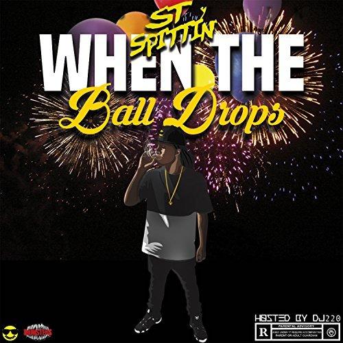 ST Spittin - When The Ball Drops