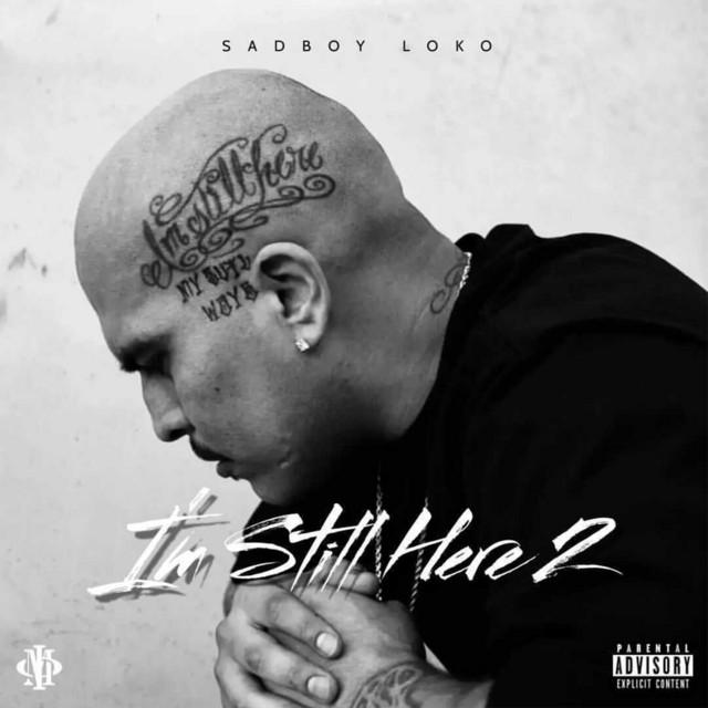 Sadboy Loko – Im Still Here 2