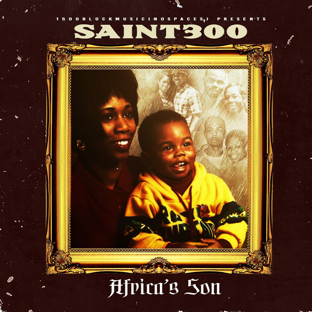 Saint300 – Africas Son