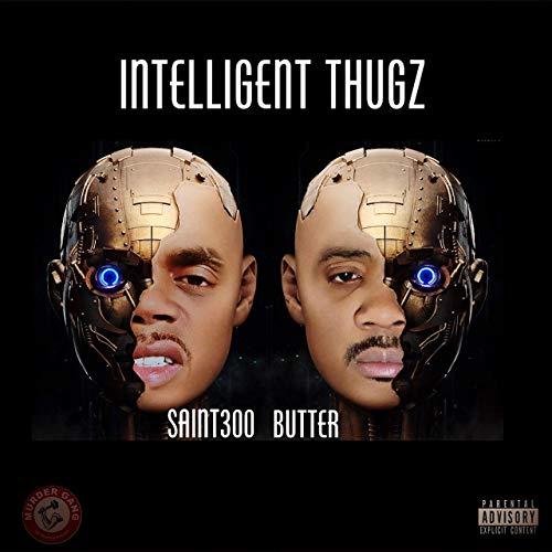 Saint300 & Butter – Intelligent Thugs