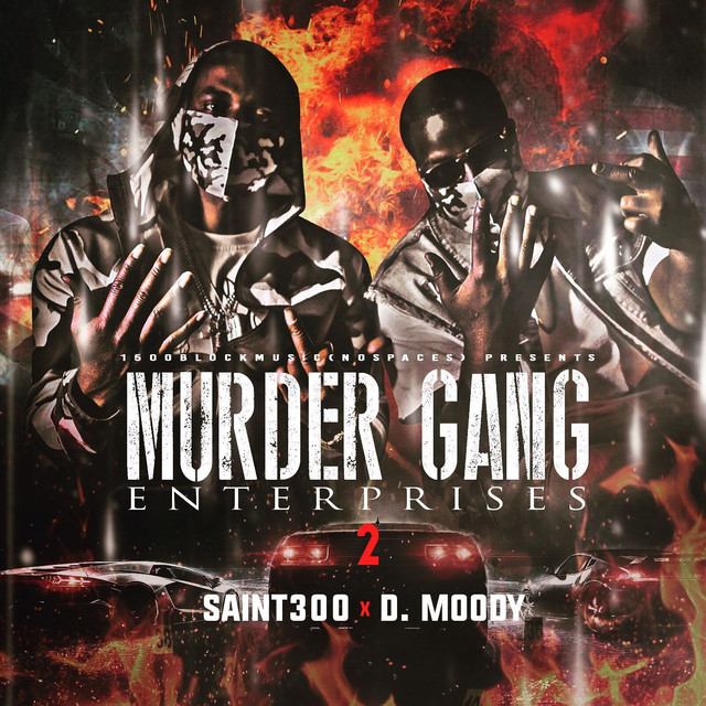 Saint300 & D.Moody – Murder Gang Enterprises 2
