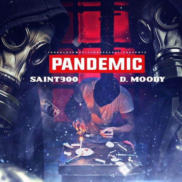 Saint300 & D.Moody – Pandemic