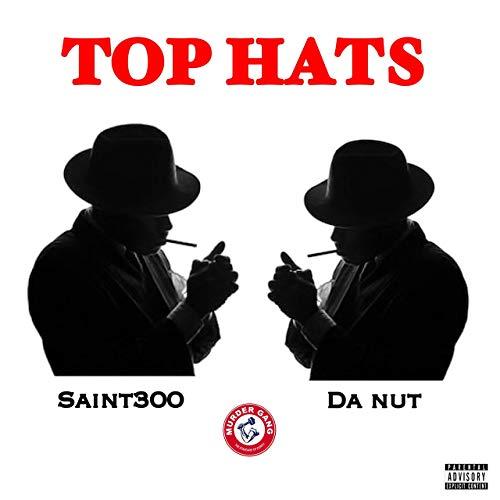 Saint300 & Da Nut - Top Hats