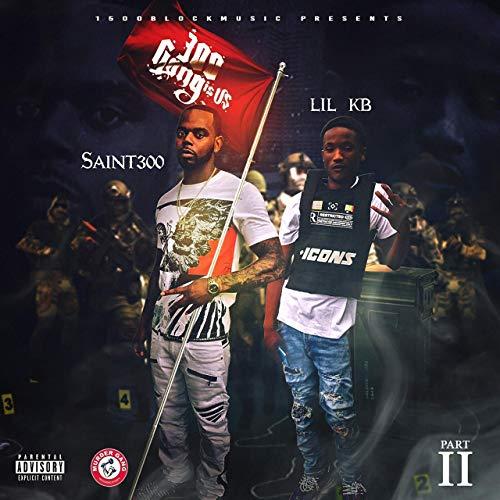 Saint300 & Lil KB – 300 Gang Is Us, Pt.2